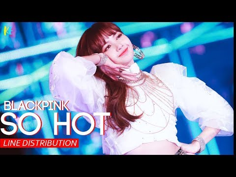 Blackpink - So Hot ( Wonder Girls ) Cover Line Distribution