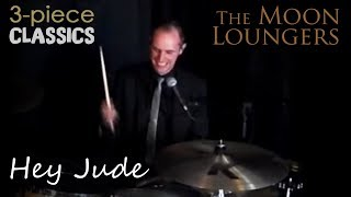 Hey Jude by The Beatles   Cover by the Moon Loungers