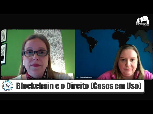 Pós-Convida: Blockchain e o Direito (Casos em Uso)