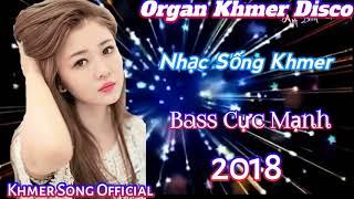 ́Nhạc Sống Khmer Remix 2018 Organ Khmer Sóc Trăng Nhạc Sống Remix Hay Nhất khmer song Official