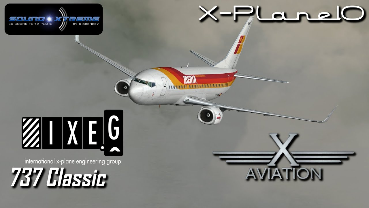 IXEG 737 Classic and 1 0 7 Update X-Plane - Ariel Creation - Flight