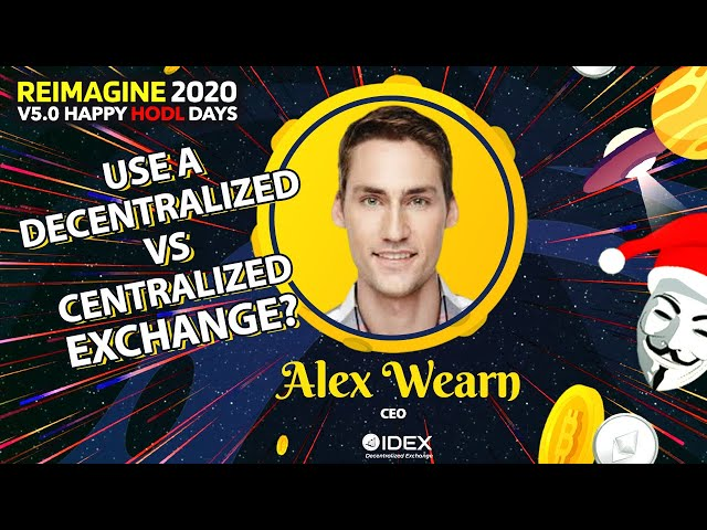 Alex Wearn - IDEX - The Perks of Decentralized Exchanges