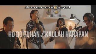 Kaulah Harapan / Ho do Tuhan ( Cover ) - Simangunsong Project