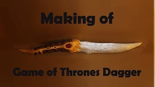 Making Game of Thrones Dagger