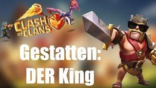 GESTATTEN: DER KING: Dümmer als die Queen? ✭ Clash of Clans [deutsch / german]]