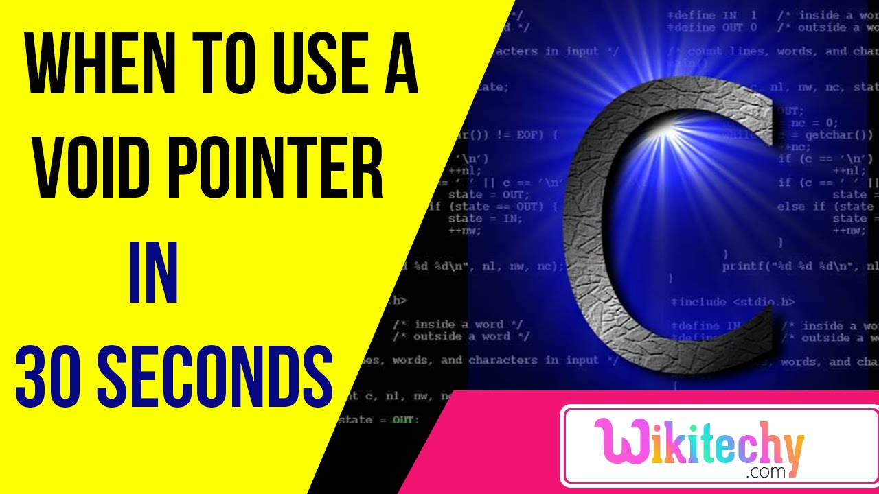 when to use a void pointer in c c programming interview when to use a void pointer in c c programming interview questions wikitechy com