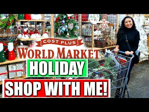 Shop With Me: Cost Plus World Market for the Holidays!