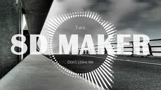? [8D MUSIC] 티아라 (T-ara) - 떠나지마 (Don't Leave Me) [USE HEADPH…