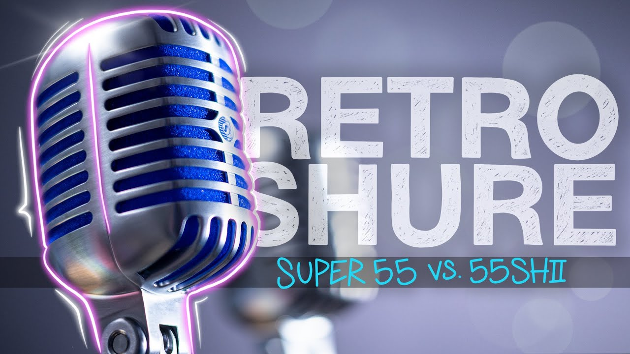 Sound & Style: Shure Super 55 vs 55SH Mic Showdown