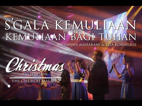 S'GALA KEMULIAAN - KEMULIAAN BAGI TUHAN | CHRISTMAS CELEBRATION YHS CHURCH MALANG 2017
