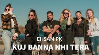 Kuj Banna Nhi Tera ( Official Video) Ehsan Pk ! Latest Punjabi Song   Am Fankaar 2021! Romoo Hans