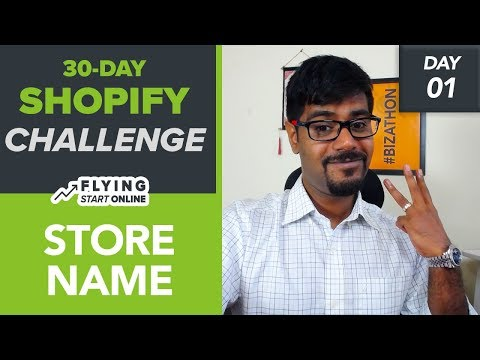 Shopify DropShipping Explained! How To Choose Your Shopify Store Name! - (Day 1/30) #Bizathon3