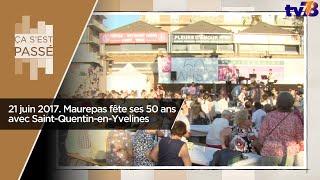 Ça s'est passé… Maurepas fête ses 50 ans avec SQY le 21 juin 2017