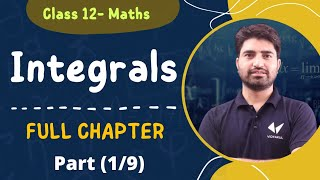 Integrals Class 12 | Integration Class 12 Maths| Full Chapter Chapter 7 |Full NCERT Explained (1/9)