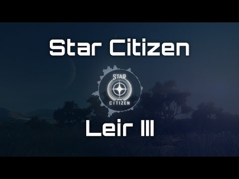 🎵 Star Citizen Soundtrack - Leir III 🎵