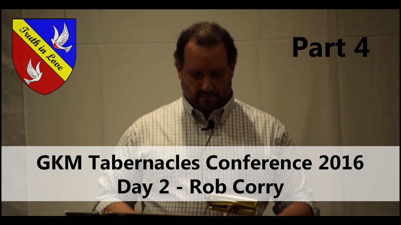 Tabernacles 2016 Conference - Day 2 - Part 4, Afternoon - Rob Corry