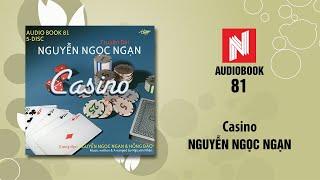 Nguyễn Ngọc Ngạn | Casino (Audiobook 81)