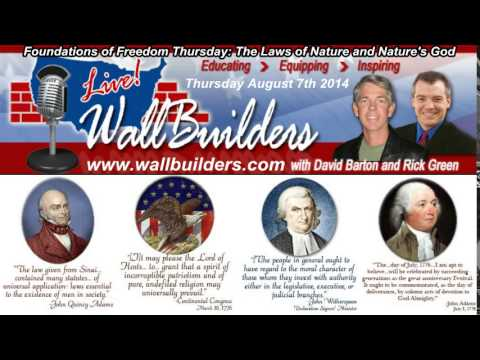 WallBuilders Live 2014-08-07 Thursday - Laws of Nature and of Nature's God