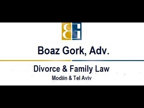 Advocate Boaz Gork: Israel Family Law - Divorce