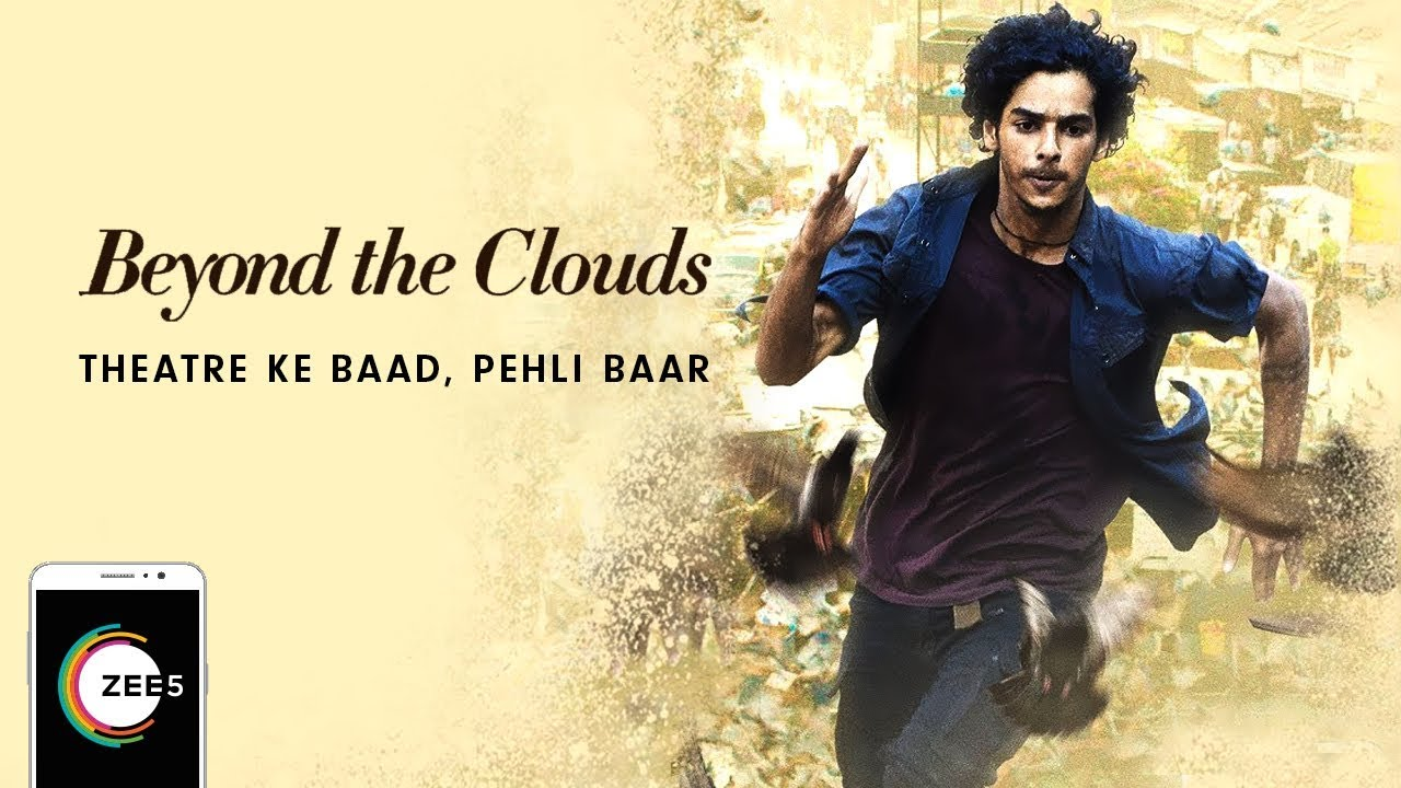Beyond The Clouds Full Movie | Streaming Now On ZEE5 ...