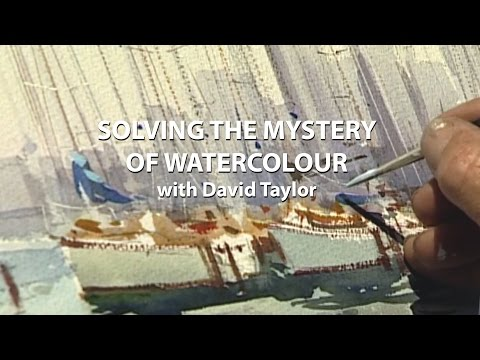 Solving the Mystery of Watercolour: David Taylor