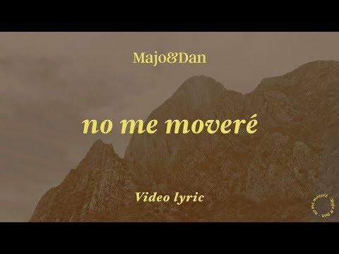 Majo y Dan – No Me Moveré (Letra)