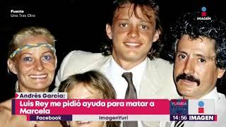 Andrés García asegura que Luisito Rey le pidió ayuda 'para matar a Marcela' | Yuriria Sierra