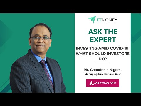 Investing amid COVD-19: What should investors do?   Mr. Chandresh Nigam, MD, CEO, Axis Mutual Fund