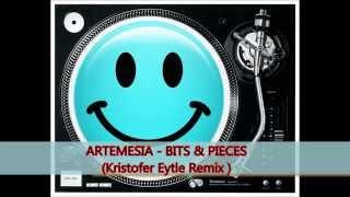 Artemesia - Bits & Pieces  Kristofer Eytle Remix 2015