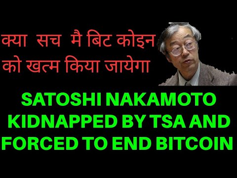 Satoshi Nakamoto kidnapped and tortured by nsa to destroy cryptocurrencies, binance joins imai india