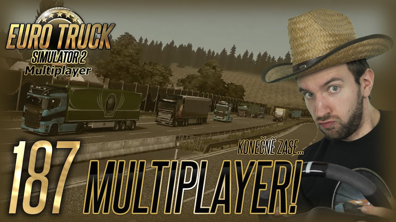 KONEČNĚ ZASE MULTIPLAYER! | Euro Truck Simulator 2 #187