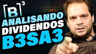 B3SA3 | Analisando DIVIDENDOS da B3 (B3SA3) | O que vai acontecer com os DIVIDENDOS da B3 (B3SA3) ?