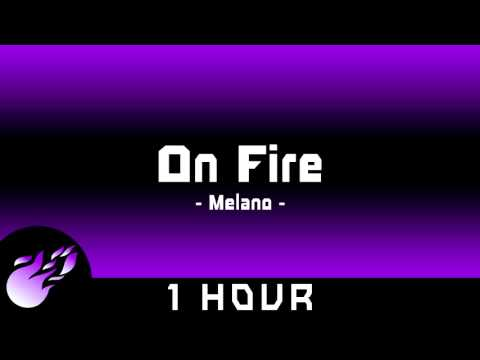 Melano - On Fire | 1 HOUR | ◄Drum & Bass►