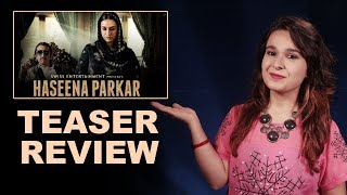 Haseena Parkar Teaser Review By Farishtey Faroodi | Shraddha Kapoor, Siddhanth Kapoor