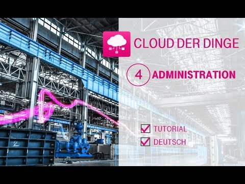 Tutorial: Cloud der Dinge - Administration