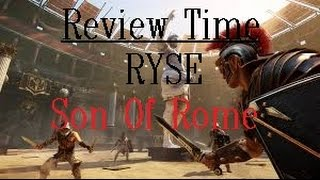 Review Time ( RYSE Son Of Rome )