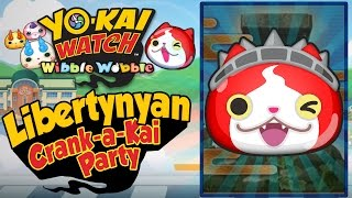 Yo-Kai Watch Wibble Wobble - Libertynyan Event FINALE! Crank-A-Kai Party! [iOS Android Gameplay]