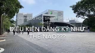 CHI PHÍ DU HỌC SINGAPORE LÀ BAO NHIÊU???