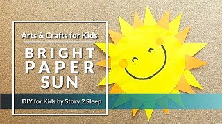Inspire your kids creativity with fun arts and crafts! Bright Paper Sun by Story 2 Sleep