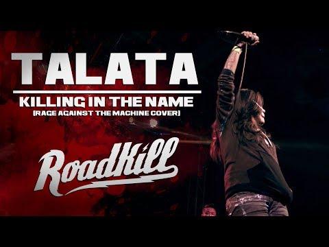 ROADKILL TOUR - TALATA - KILLING IN THE NAME (COVER)