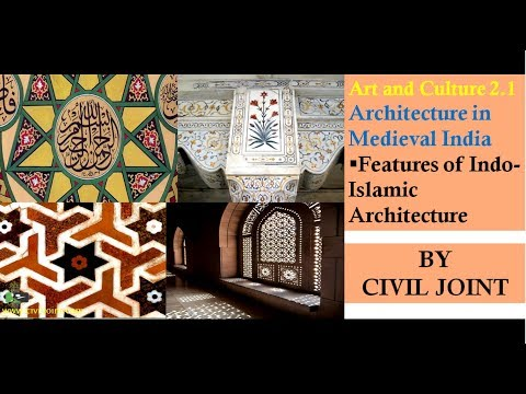 Art and Culture 2.1  Medieval India (Features of Indo-Islamic Architecture) BY CIVIL JOINT