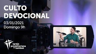 IPTambaú | Culto Devocional Ao Vivo | 03/01/2021