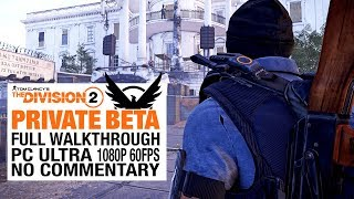 THE DIVISION 2 (Beta) Gameplay Full Walkthrough - No Commentary [PC 1080P 60FPS]