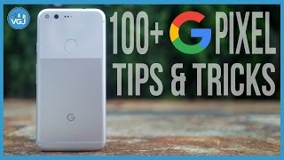 100+ Tips and Tricks for the Google Pixel and Android 7 Nougat. The Ultimate Guide in 30 Minutes!