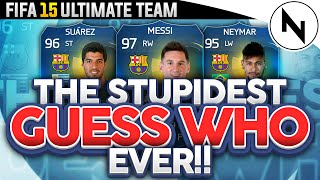 THE DUMBEST GUESS WHO EVER - FIFA 15 Ultimate Team