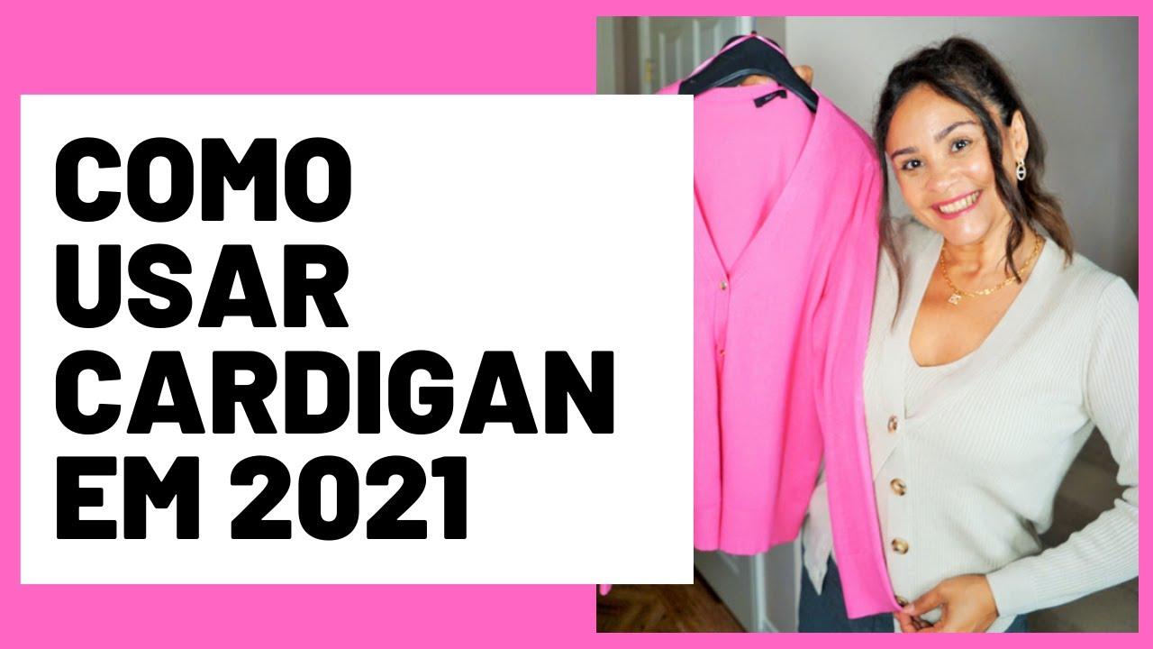 O CARDIGAN QUE TODA MULHER TEM QUE TER EM 2021 | Marcia Gabriel