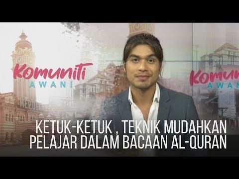 #KomunitiAWANI: Ketuk-ketuk , teknik mudahkan pelajar dalam bacaan Al-Quran