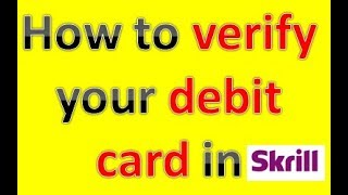 How to Verify Your Debit Card in Skrill