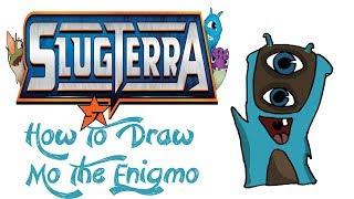 How To Draw Mo The Enigmo  (SLUGTERRA)
