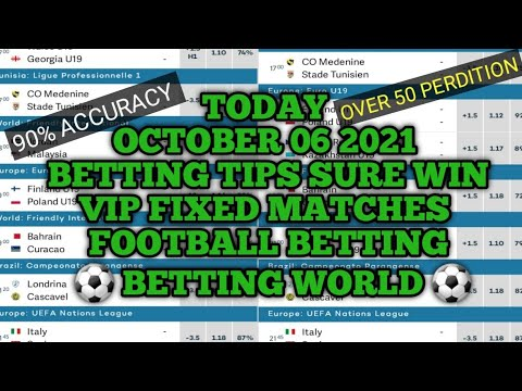 OCTOBER 06 2021 20,000+ ODDs BETTING TIPS TODAY 90% ACCURATE SURE FOOTBALL FIXED MATCHES PREDICTION